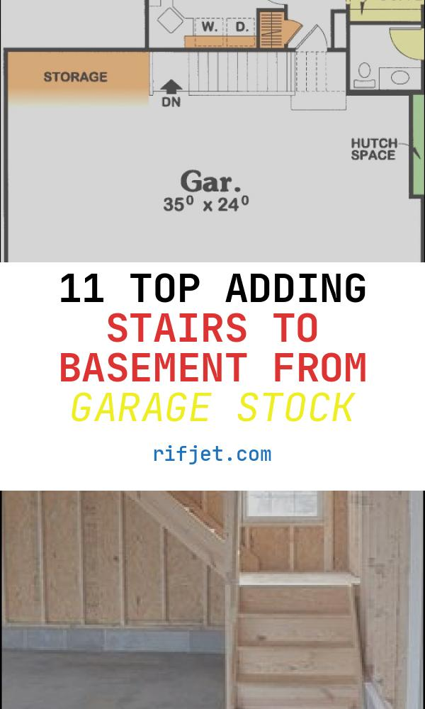 Adding Stairs to Basement From Garage Awesome Garage to Basement Stairs