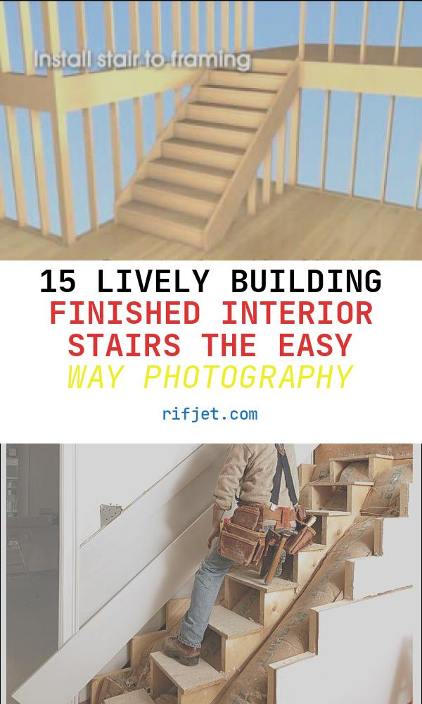 15 Lively Building Finished Interior Stairs the Easy Way Photography