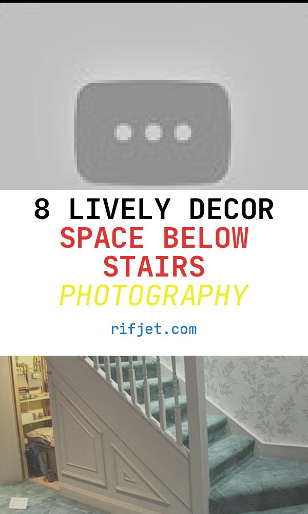 8 Lively Decor Space Below Stairs Photography