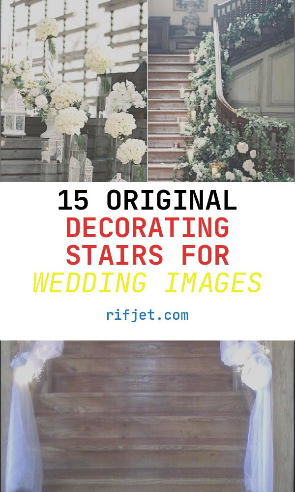 Decorating Stairs for Wedding Fresh Wedding Ideas 19 Beautiful Ways to Decorate Your