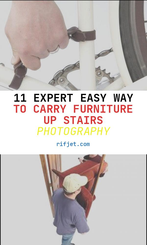 11 Expert Easy Way to Carry Furniture Up Stairs Photography