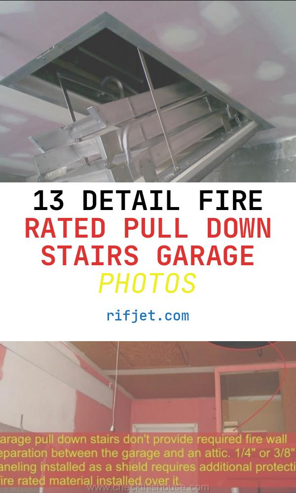 Fire Rated Pull Down Stairs Garage Lovely High Quality Garage attic Ladders 9 Fire Rated Pull Down