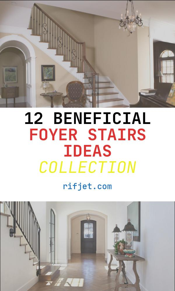 12 Beneficial Foyer Stairs Ideas Collection