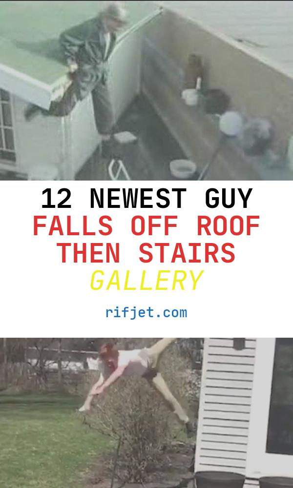 Guy Falls Off Roof then Stairs New Guy Falls Off Roof