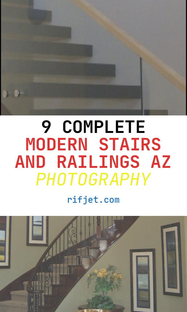 9 Complete Modern Stairs and Railings Az Photography
