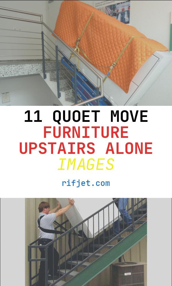 Move Furniture Upstairs Alone Awesome Moving Heavy Furniture Upstairs Magnificent How to Use A