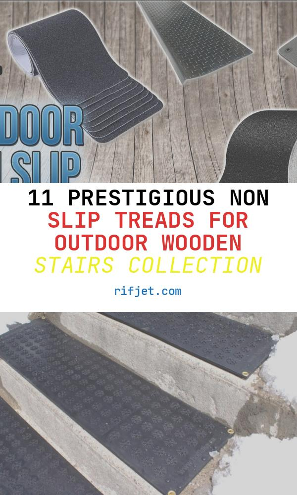 Non Slip Treads for Outdoor Wooden Stairs Unique 10 Best Outdoor Non Slip Stair Treads 2018