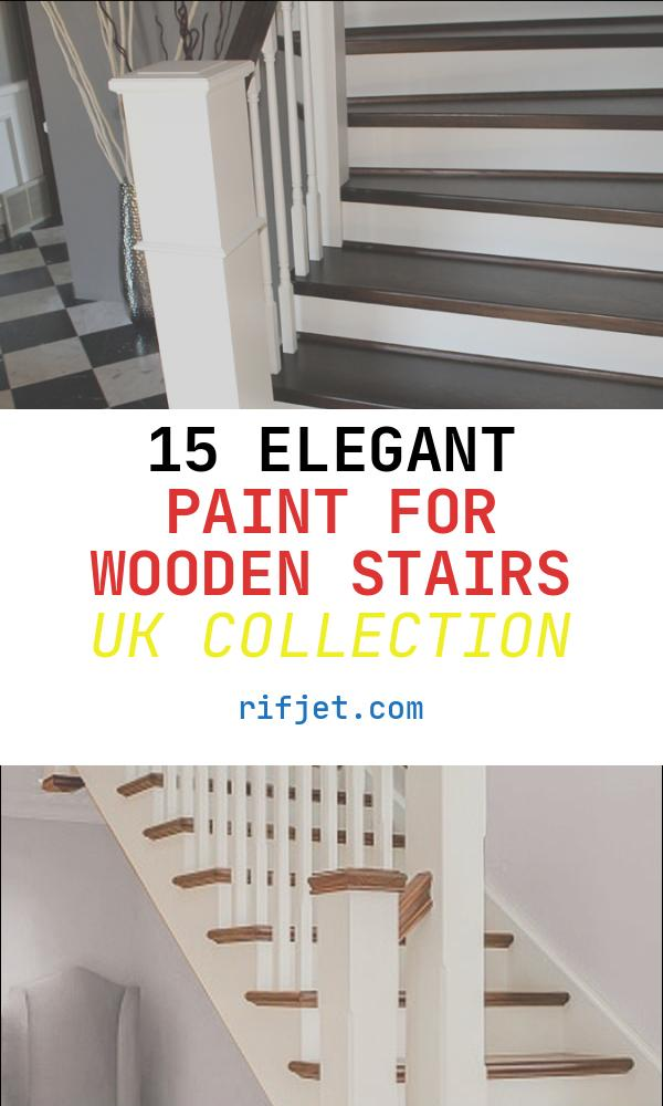 Paint for Wooden Stairs Uk Beautiful How to Paint Wooden Stairs and How to Prepare Timber