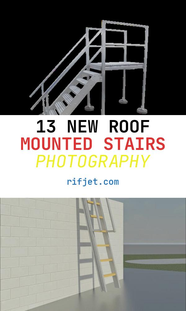 13 New Roof Mounted Stairs Photography