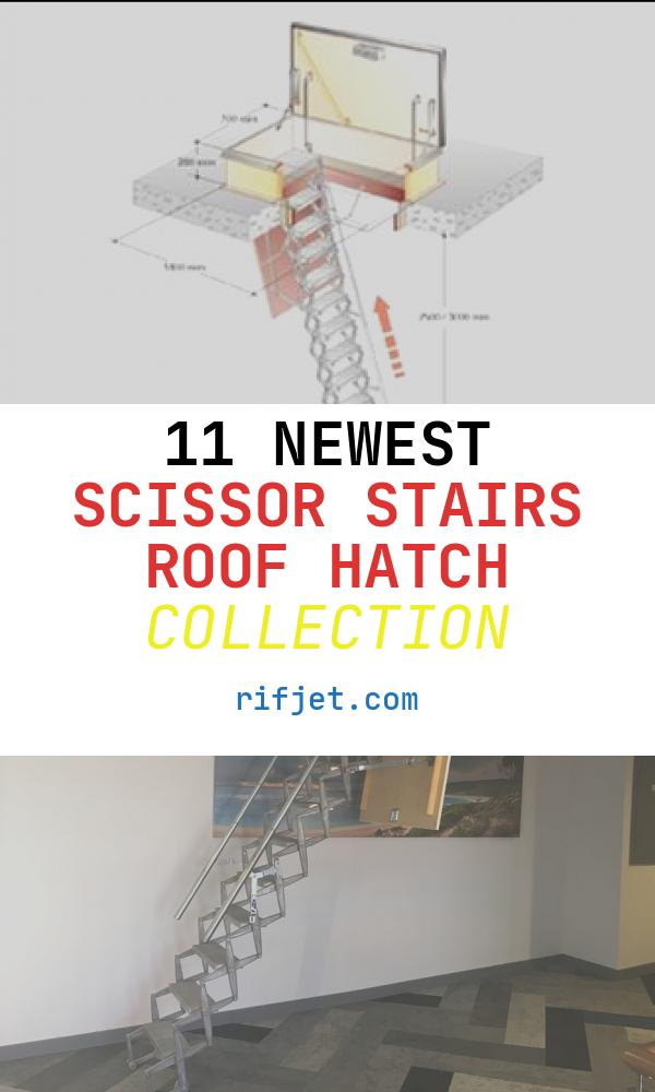 11 Newest Scissor Stairs Roof Hatch Collection