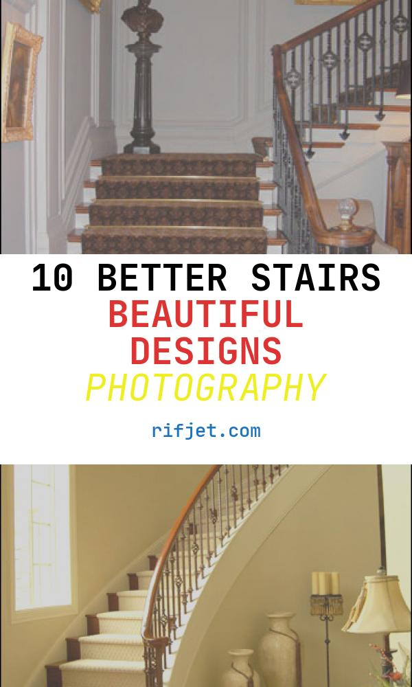 10 Better Stairs Beautiful Designs Photography