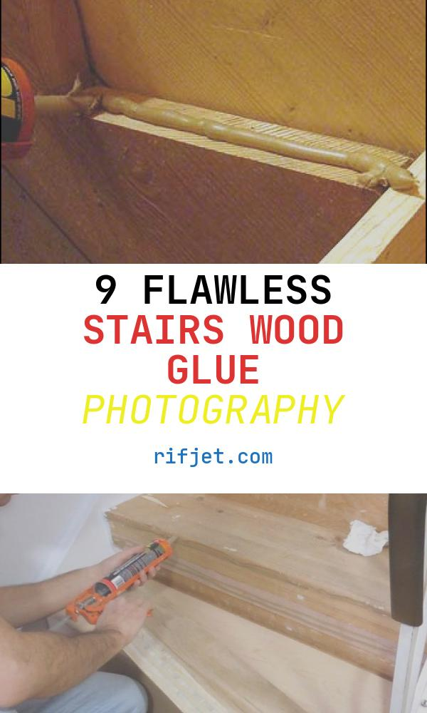 9 Flawless Stairs Wood Glue Photography