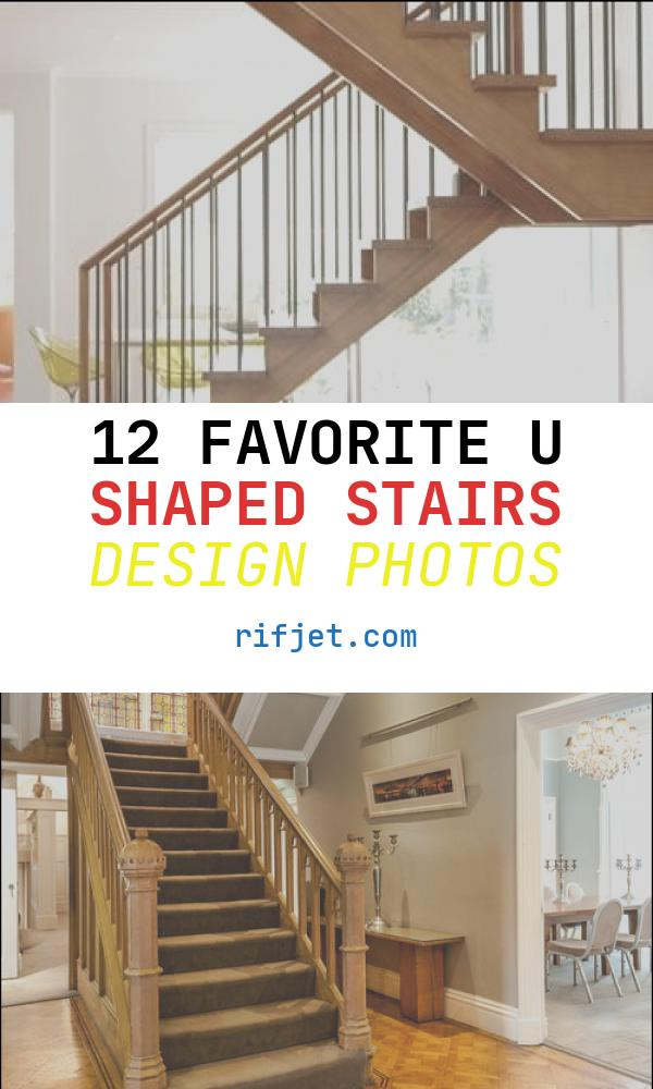12 Favorite U Shaped Stairs Design Photos