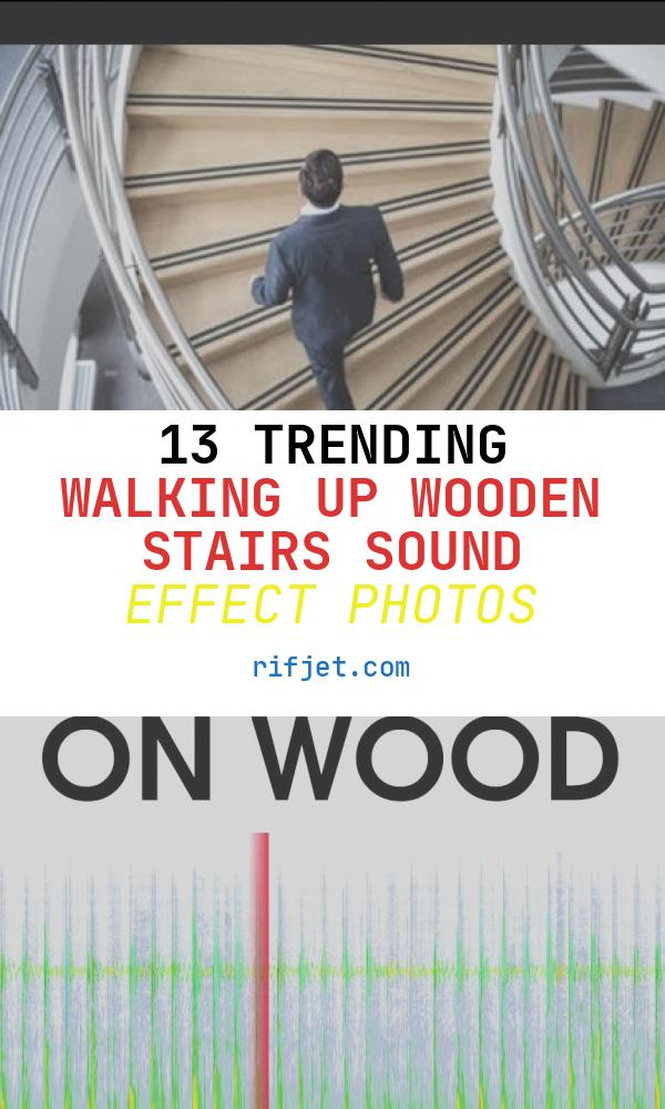 Walking Up Wooden Stairs sound Effect Inspirational Walking Up A Wooden Stairs sound Effect