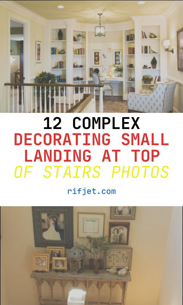12 Complex Decorating Small Landing at top Of Stairs Photos