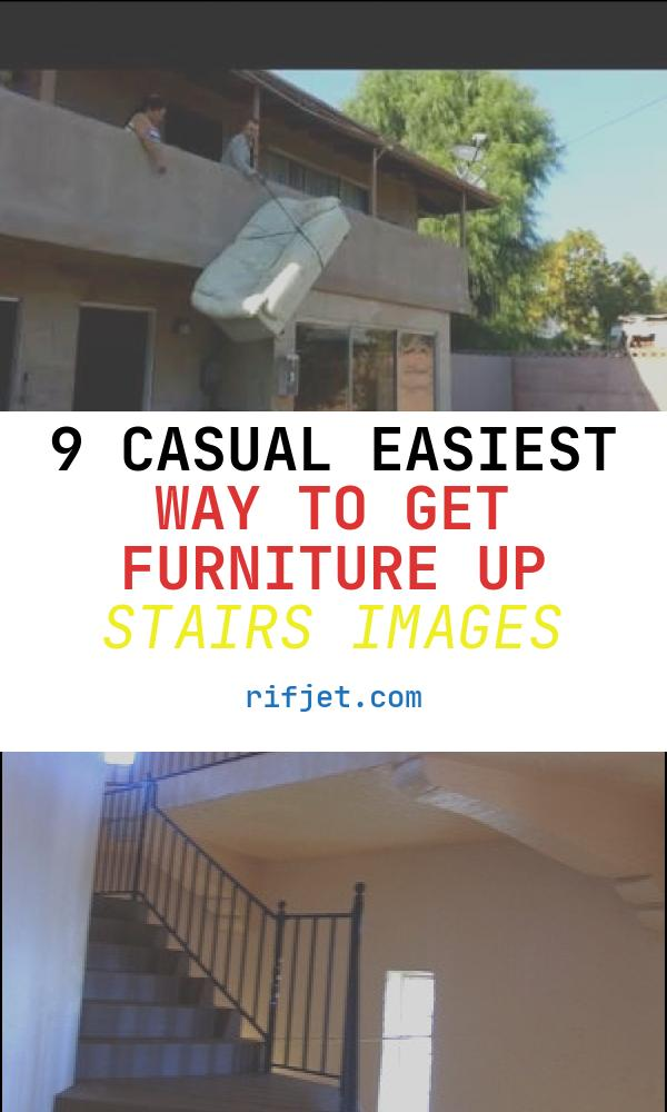 9 Casual Easiest Way to Get Furniture Up Stairs Images
