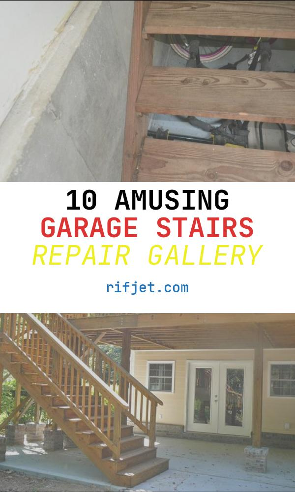 10 Amusing Garage Stairs Repair Gallery