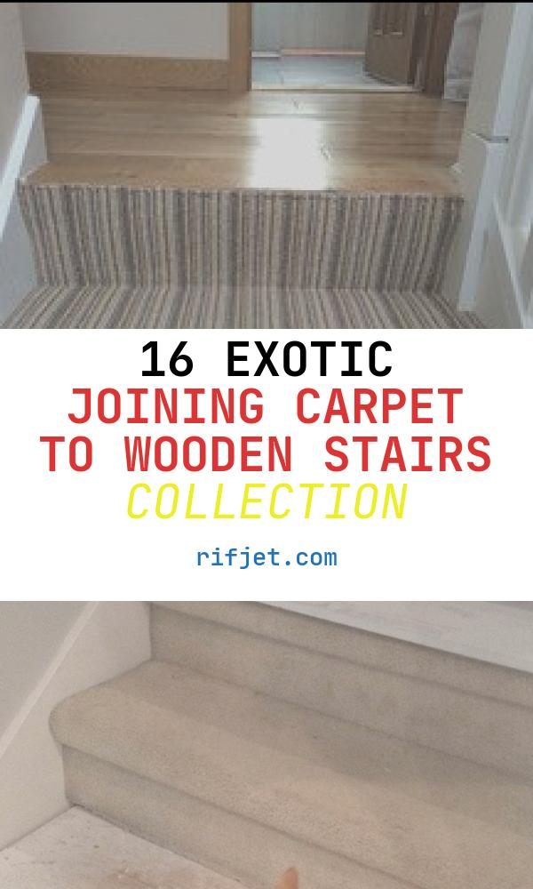 16 Exotic Joining Carpet to Wooden Stairs Collection