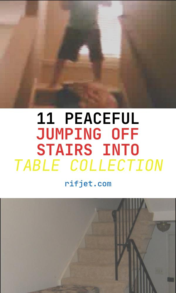 11 Peaceful Jumping Off Stairs Into Table Collection