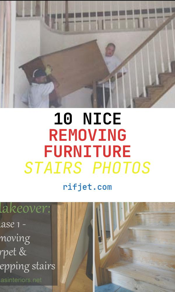 10 Nice Removing Furniture Stairs Photos