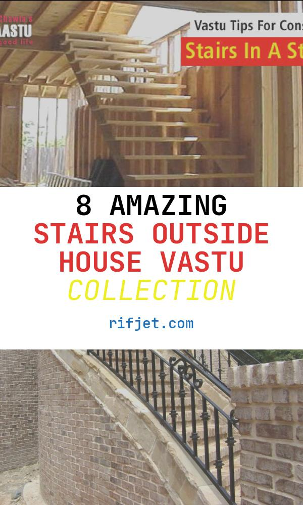 8 Amazing Stairs Outside House Vastu Collection