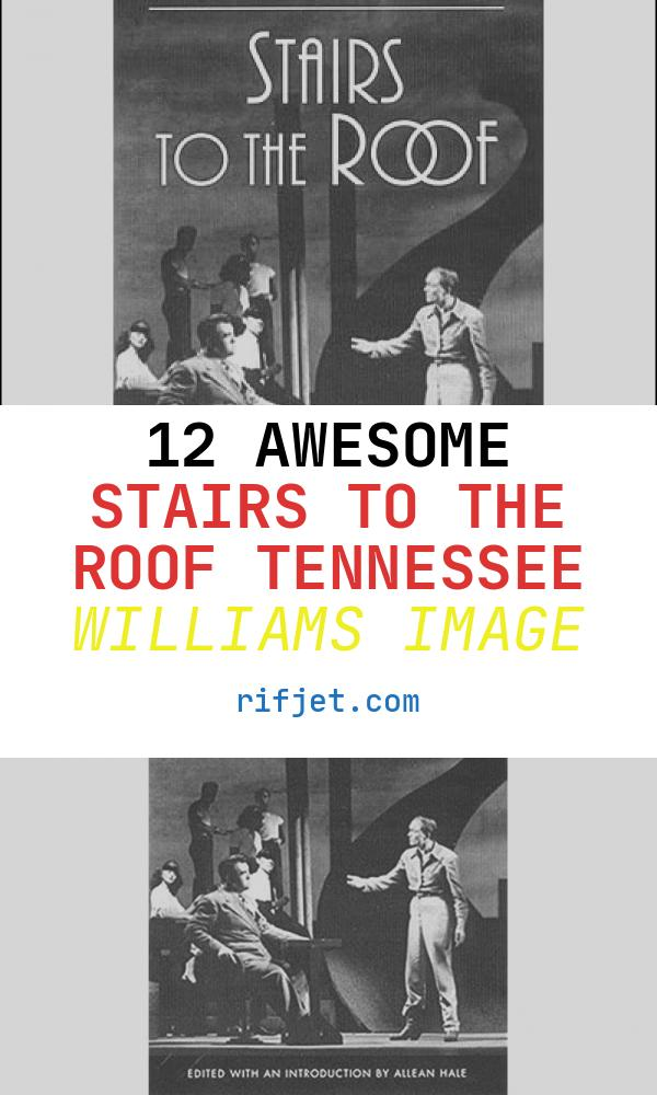 12 Awesome Stairs to the Roof Tennessee Williams Image