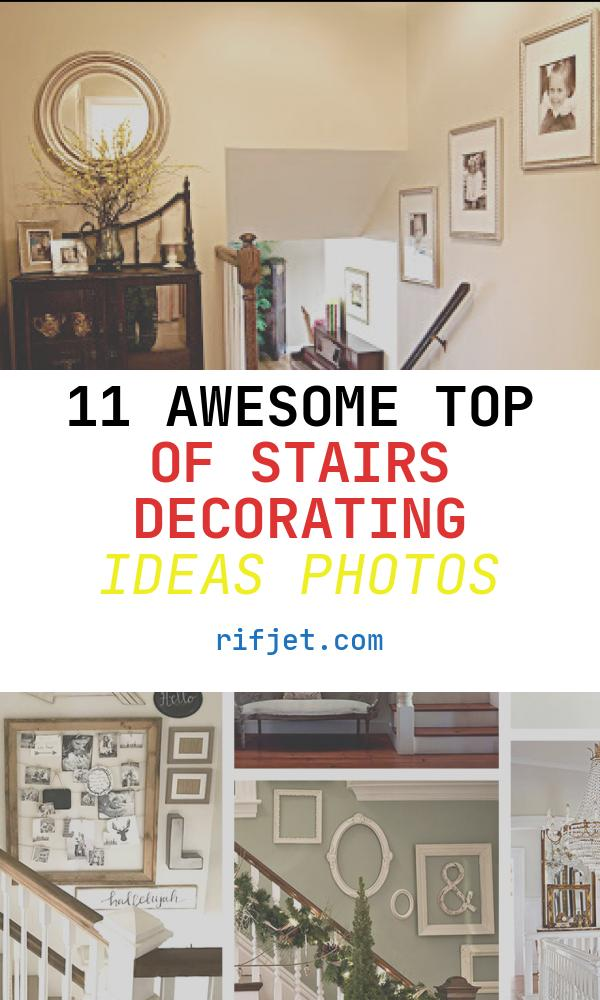 11 Awesome top Of Stairs Decorating Ideas Photos