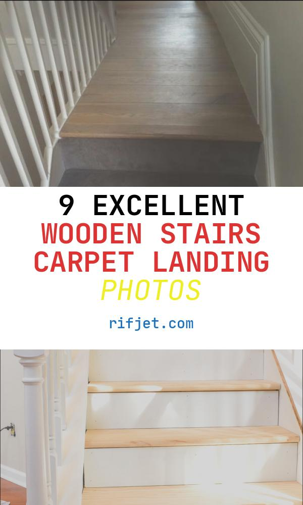 9 Excellent Wooden Stairs Carpet Landing Photos