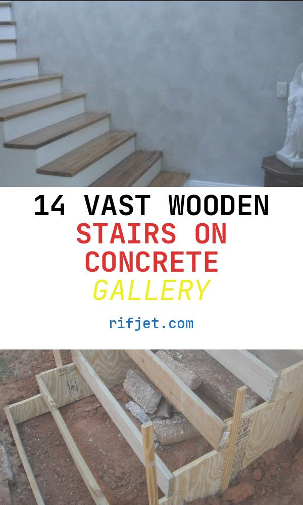 14 Vast Wooden Stairs On Concrete Gallery