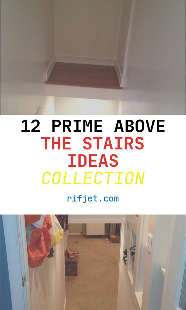 Above the Stairs Ideas Best Of Need Ideas for Space Above the Stairs