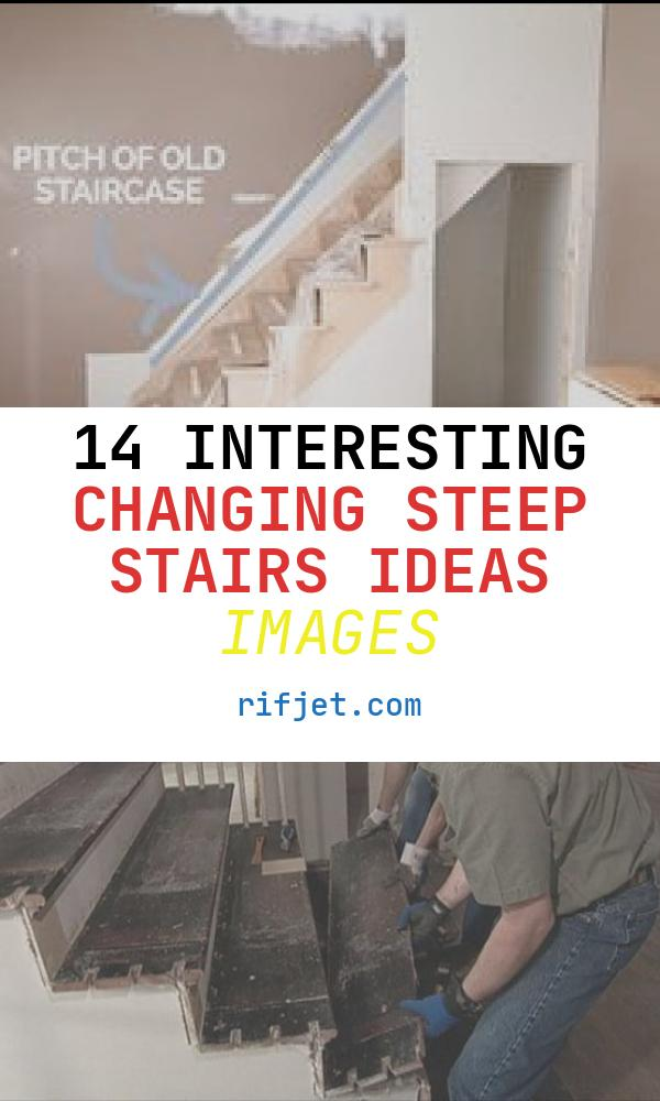 14 Interesting Changing Steep Stairs Ideas Images