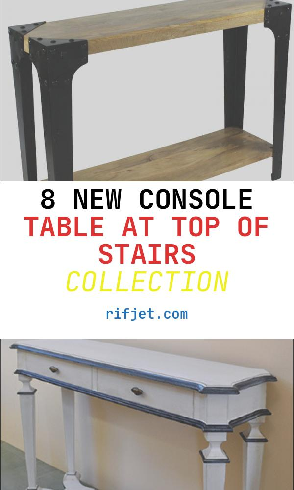 Console Table at top Of Stairs Best Of 1000 Images About Console Table for top Of Stairs On