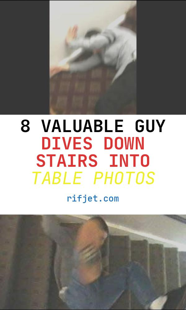 8 Valuable Guy Dives Down Stairs Into Table Photos