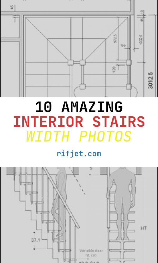 Interior Stairs Width New 9 Best Staircase Dimensions Images