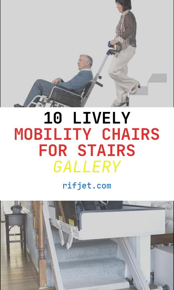 10 Lively Mobility Chairs for Stairs Gallery