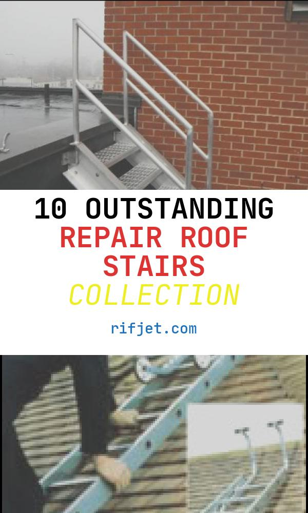10 Outstanding Repair Roof Stairs Collection