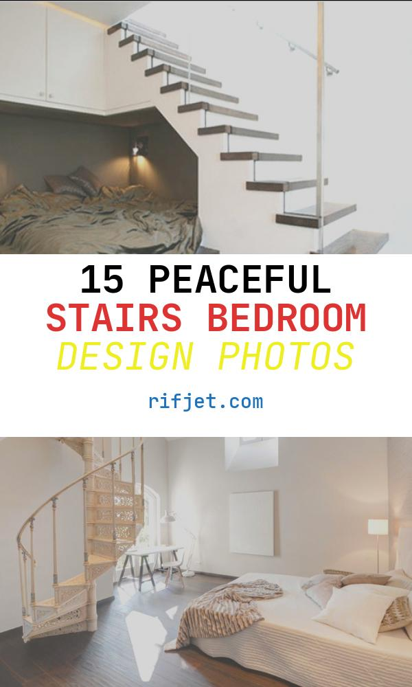 15 Peaceful Stairs Bedroom Design Photos