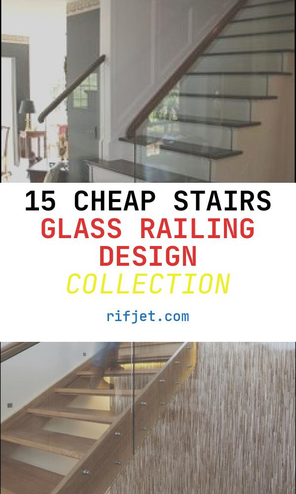 15 Cheap Stairs Glass Railing Design Collection