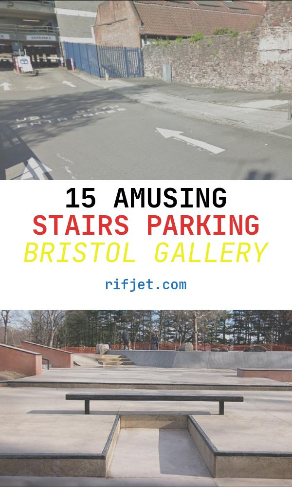 Stairs Parking Bristol Luxury How to Park In Bristol…