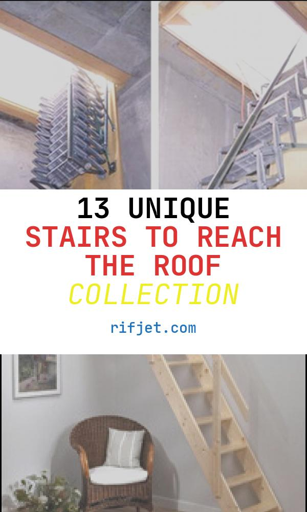 13 Unique Stairs to Reach the Roof Collection