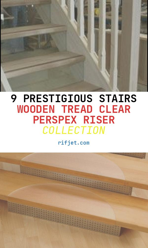 Stairs Wooden Tread Clear Perspex Riser Beautiful Open Staircase with Wood Treads and Risers
