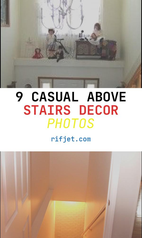 Above Stairs Decor New Decorating Ledge Above Front Door Z In 2019