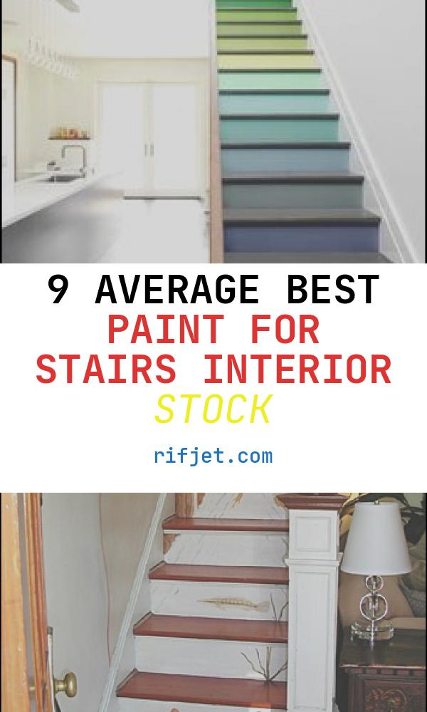 9 Average Best Paint for Stairs Interior Stock