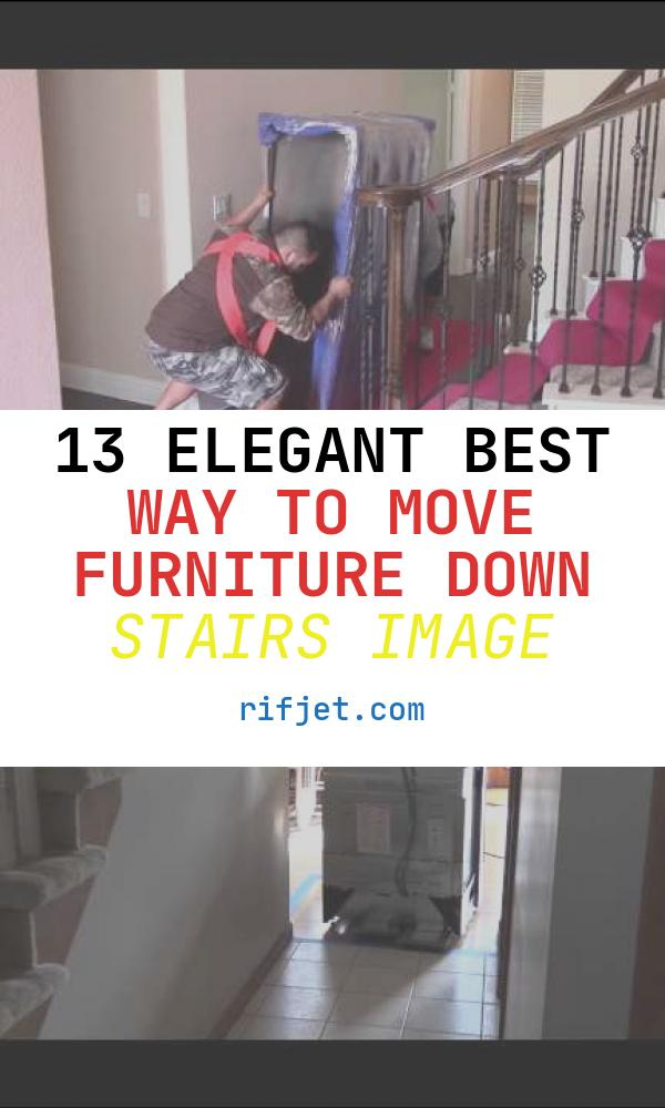 13 Elegant Best Way to Move Furniture Down Stairs Image