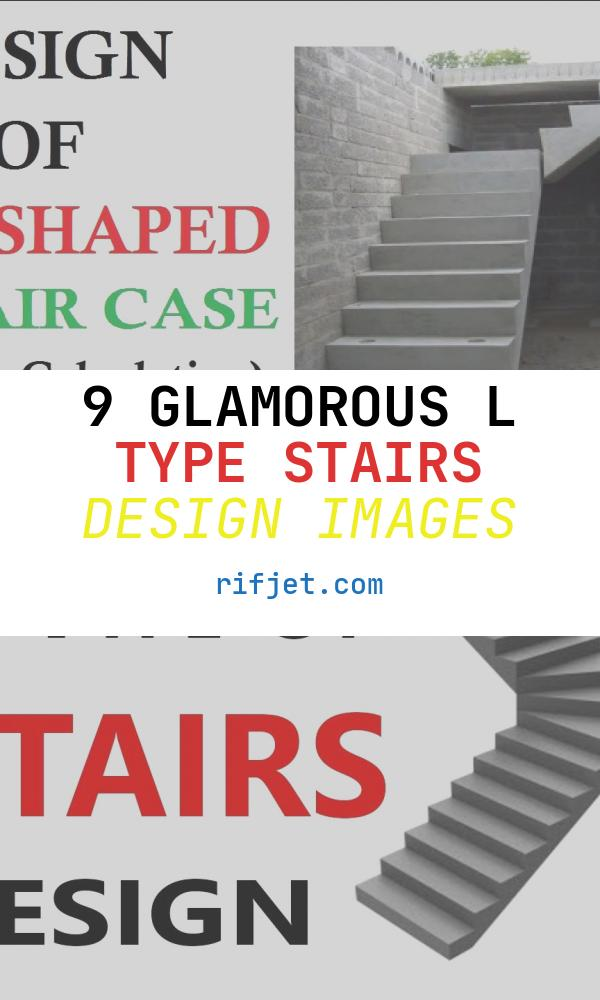 L Type Stairs Design Fresh How We Design L Shape Stair Cases Steps Calculation