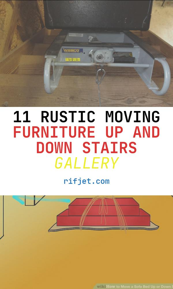 Moving Furniture Up and Down Stairs New How to Heavy Objects Up Stairs