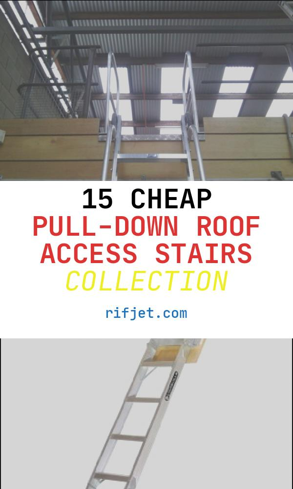 15 Cheap Pull-down Roof Access Stairs Collection