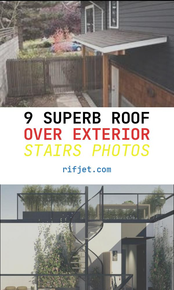 9 Superb Roof Over Exterior Stairs Photos