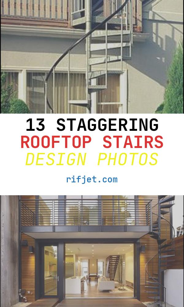 13 Staggering Rooftop Stairs Design Photos