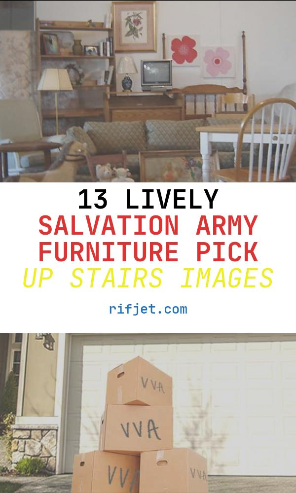Salvation Army Furniture Pick Up Stairs Inspirational How to Arrange A Salvation Army Furniture Donation Pickup